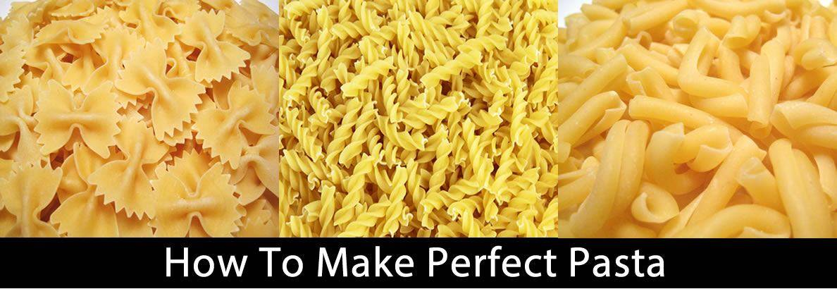 How to Make Perfect Pasta