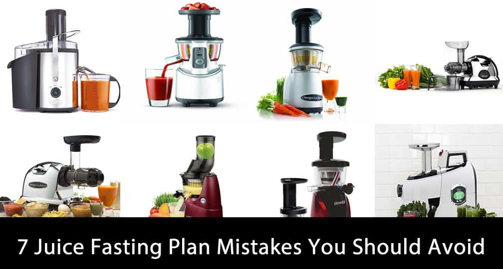 7 Juice Fasting Plan Mistakes You Should Avoid