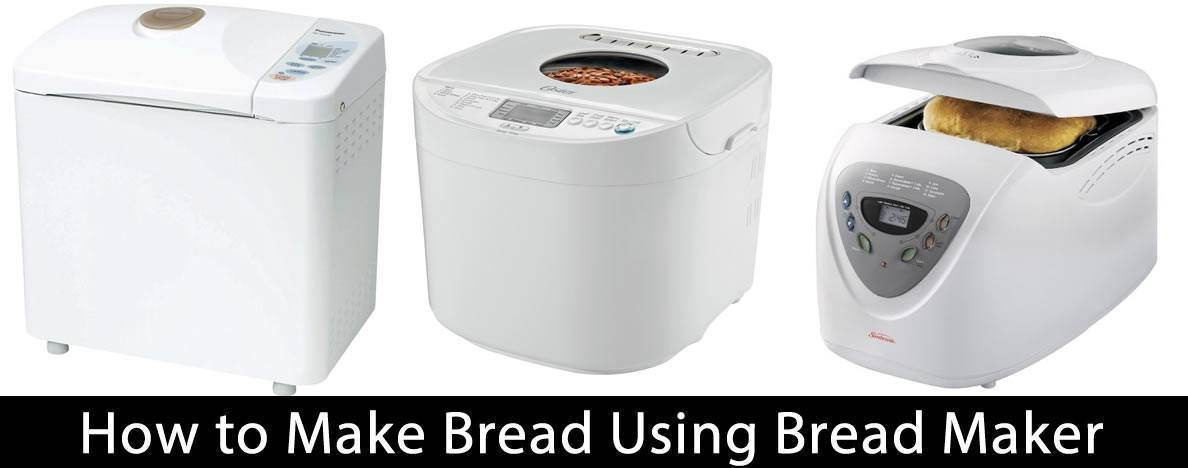 How to Make Bread Using Bread Maker