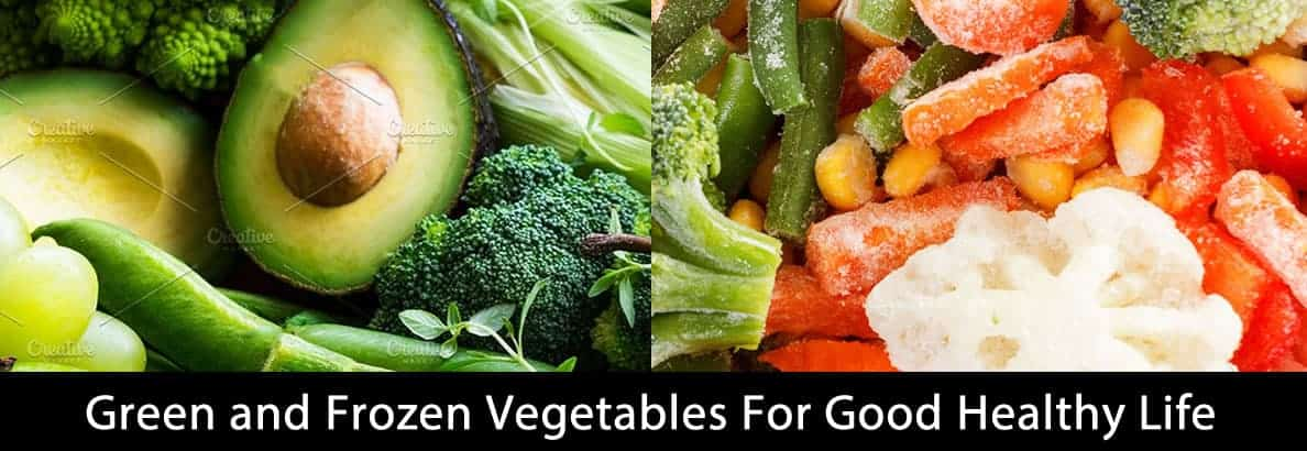 Green and Frozen Vegetable