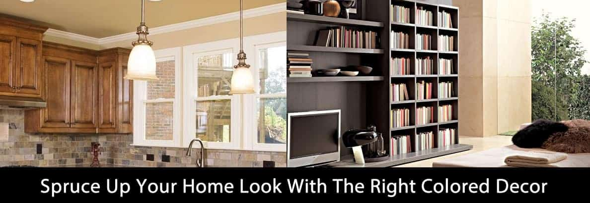 Spruce Up Your Home Look With The Right Colored Decor